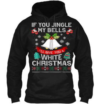 Mens Jingle My Bells Funny Adult Christmas  Pullover Hoodie 8 oz