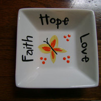 "Small Ring/Trinket Dish ""Faith, Hope, Love"" Hand Painted"
