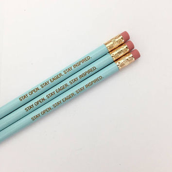 stay open. Stay eager. Stay inspired. engraved pencils and baby blue. Multiple quantities available.  staying hungry will give you the edge!