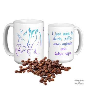 I Just Want to Drink Coffee Save Animals and Take Naps 4 - Veterinarian Gift - Dog Lover Mug - Animal Lover Mug - Veterinary Gift -Vet Tech