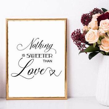 Nothing is sweeter than love, Wall art printable sign, Elegant wedding cake stand decoration, Wedding dessert table sign, Cute couple gift