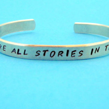Doctor Who Inspired Bracelet - We're All Stories in the End - Hand Stamped Aluminum Cuff - customizable