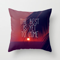 the best is yet to come Throw Pillow by Sylvia Cook Photography