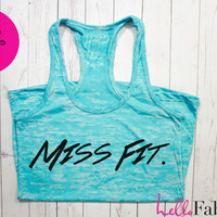 Miss Fit Workout Tank. Gym Tank top. Exercise tank. Burnout tank. Crossfit. Running. Motivation Fitness shirt. Custom. Racerback Tank Top.