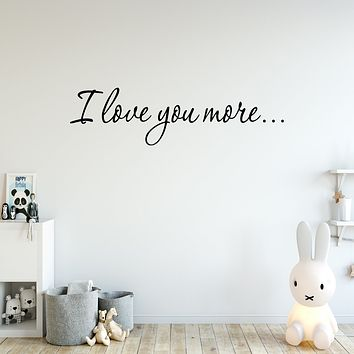 VWAQ I Love You More Vinyl Wall Decal Love Wall Quotes