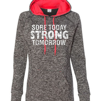Workout Hoody Fitness Womens Hoodie - Sore Today Strong Tomorrow - ** More Colors Available **