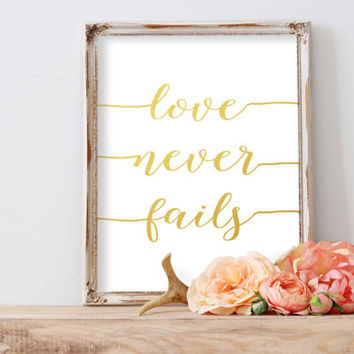 "PRINABLE ART ""Love Never Fails"" Bible Verse Art Love Never Fails Prints Scripture Print Bible Verse Print Scripture Art Printable Gold Art"