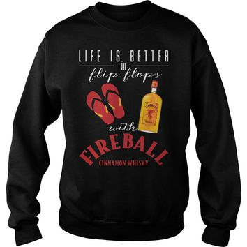 Official Life is better in Flip Flop with Fireball Cinnamon Whiskey shirt Sweat Shirt