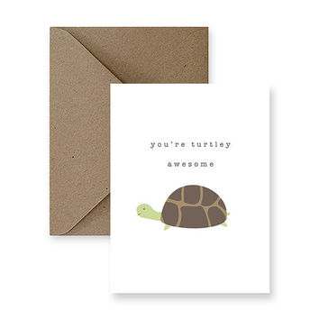 You're Turtley Awesome | Funny Friendship Card, Cute Friendship Card, Just Because Card, Any Occasion Card, Humour Card, Card for Friend