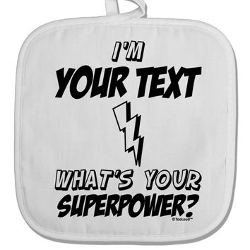Personalized I'm -Customizable- What's Your Superpower White Fabric Pot Holder Hot Pad