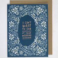 Sob At Your Wedding Congratulations Card