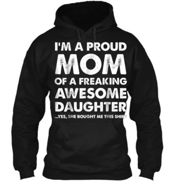 Proud Mom  - Mother's Day Gift From a Daughter to Mom Pullover Hoodie 8 oz
