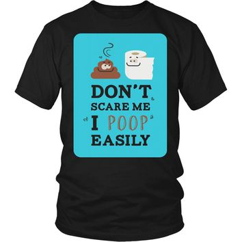 """""""Don't Scare Me I Poop Easily"""" T-Shirt"""