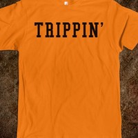 Funny 'Trippin' T-Shirt