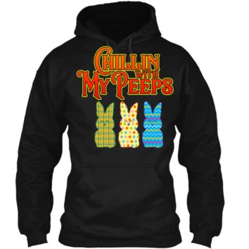 Chillin With My Peeps T-shirt Funny Easter Bunny Rabbit Tee Pullover Hoodie 8 oz