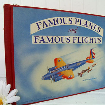 Famous Planes and Famous Flights Book by John Winslow Illustrations by Irvin L Holcombe 1st Edition ©1940 Lithograph Full Color Art 20 Pages