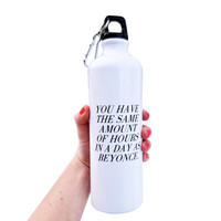 """Inspiration Quote Water Bottle 26 oz. - Sports Bottle - Aluminum Bottle - """"You have the same amount of hours in a day as Beyonce."""""""