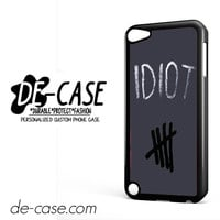 Idiot 5sos Hater For Ipod 5 Case Phone Case Gift Present