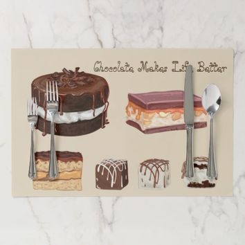 Chocolate Makes Life Better, Cakes, Candy Placemat
