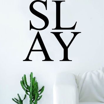 Slay Quote Wall Decal Sticker Room Art Vinyl Living Room Bedroom Cute Inspirational Beauty Teen Cute