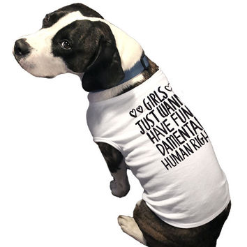 Girls Just Wanna Have Fundamental Human Rights -- Doggie Tee