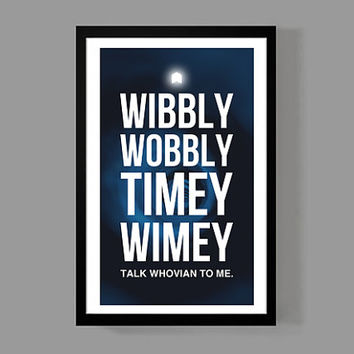 Doctor Who Poster - Dr Who Quote - Wibbly wobbly time wifey - talk whovian to me - Funny, Geeky, Nerdy, Tardis, Gift, Decor