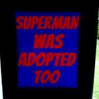 Superman Adoption Print. 8x10 Typography Print. Superman Was Adopted Too.