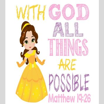 Belle Christian Princess Nursery Decor Wall Art Print - With God all things are possible - Matthew 19:26 Bible Verse - Multiple Sizes