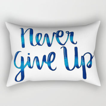 Never give up! Rectangular Pillow by Jenna C.