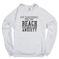 Beach Separation Anxiety-Unisex White Hoodie