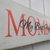 Mommy My Best Friend Wooden Sign