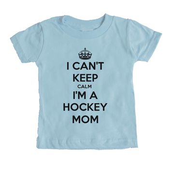 I Can't Keep Calm I'm A Hockey Mom  Baby Tee