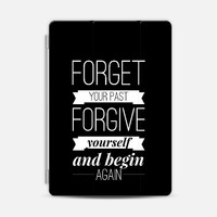 Forget your past forgive yourself and begin again - tablet iPad Air 2 case by WAMDESIGN | Casetify