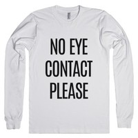 No Eye Contact Please Long Sleeve T-shirt
