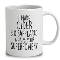 I Make Cider Disappear What's Your Superpower
