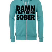 Damn I Hate Being Sober - Unisex Full-Zip Hooded Sweatshirt
