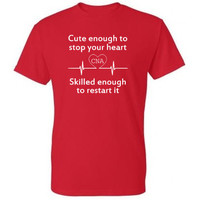 Nurse Shirt, Cute Enough To Stop Your Heart Skilled Enough To Restart It, CNA, Funny Shirt, Tee, Nurse Gfit, Nursing T Shirt, Mens, Womens