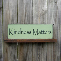 Kindness Matters Sign Stonewedge Green with by SuzsCountryPrims