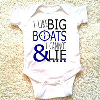 I like big boats and I cannot lie quote baby Onesuit for newborn and babies 6 Month, 12 Month, and 18 Month graphic baby Onesuit