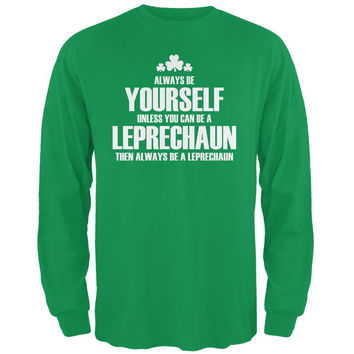 St. Patricks Day Always Be Yourself Leprechaun Irish Green Adult Long Sleeve T-Shirt