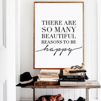 There Are So Many Beautiful Reasons To Be Happy Print, Happy Poster, Inspiration Words Black White, Typography Quote, Wall Decor Typography.