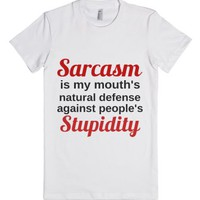 Sarcasm Is My Mouth's Natural Defense Against People's