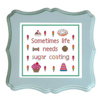Sometimes Life Needs Sugar Coating - Cute Pixel Food - Life Quote - Counted Cross Stitch Pattern - Instant Download