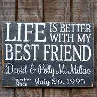 Wedding Sign - Anniversary Sign - Valentines Day - Couples Gift - Bridal Shower Gift - Custom Wedding Personalized Wood Sign Life Is Better