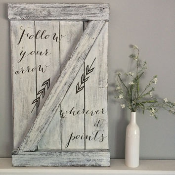Follow your arrow | barn wood sign | distressed quote sign | rustic home decor | white washed sign | country song lyric sign | country decor