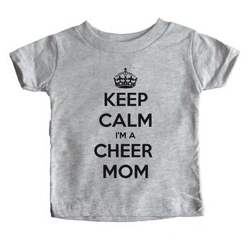 Keep Calm I'm A Cheer Mom  Baby Tee