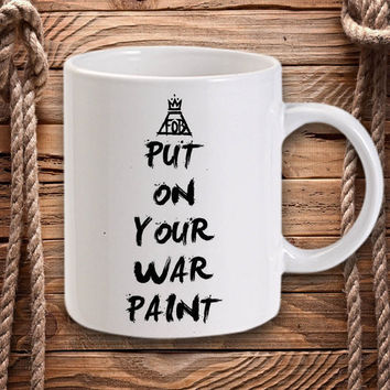 ON SALE Fall Out Boy Quote Put on Your War Paint for Mug design by DarastyShop