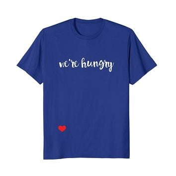 We're Hungry T Shirt- Funny Pregnancy Announcement- Pregnant