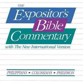 The Expositor's Bible Commentary With the New International Version: Philippians/Colossians/Philemon (The Expositor's Bible Commentary)