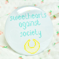 subversive kawaii 'sweethearts against society' pastel feminist pin button